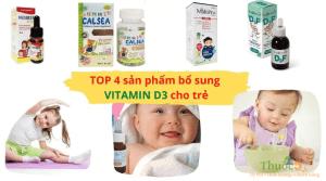 Top 4 sản phẩm bổ sung vitamin D3 tốt nhất cho trẻ mẹ nào cùng phải ghi nhớ